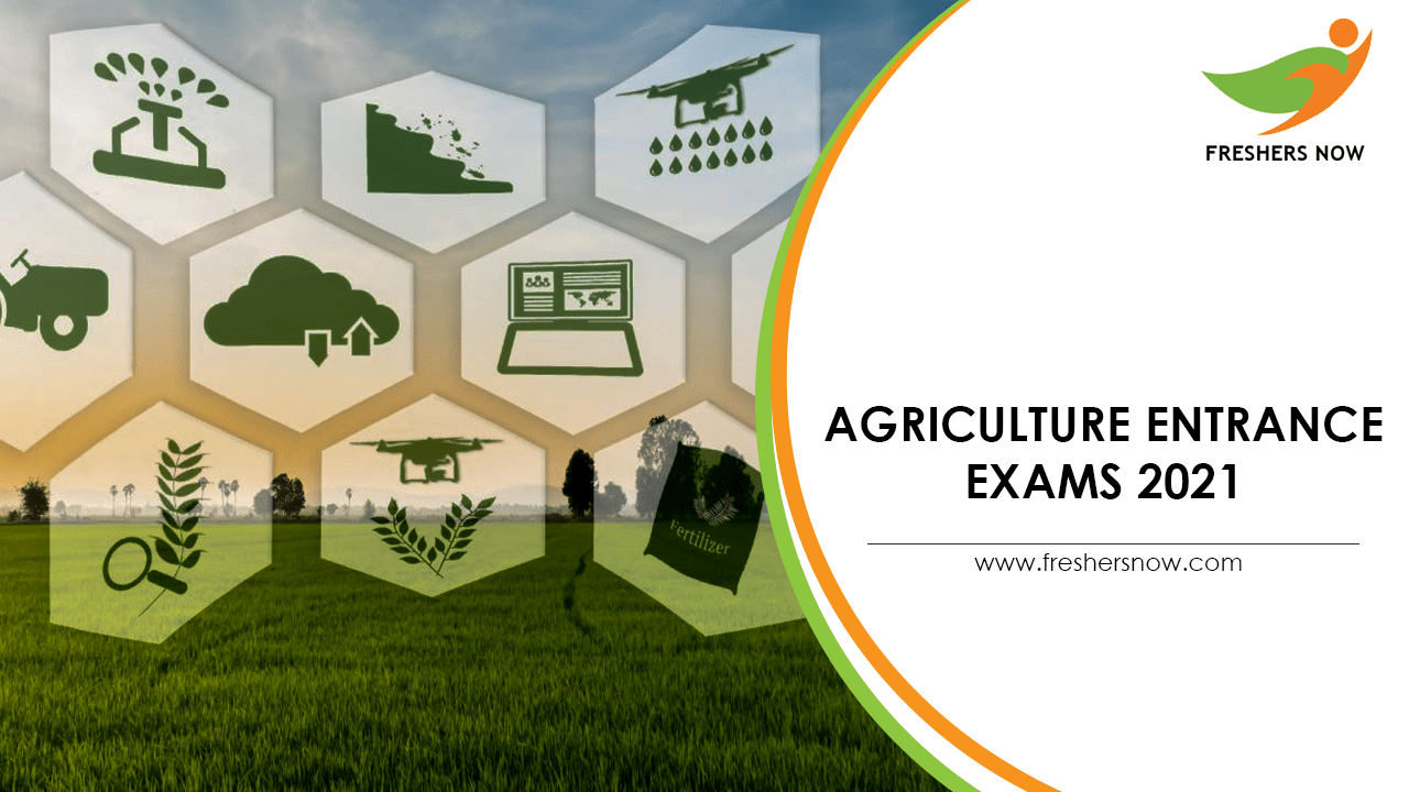 Agriculture Entrance Exams 2021