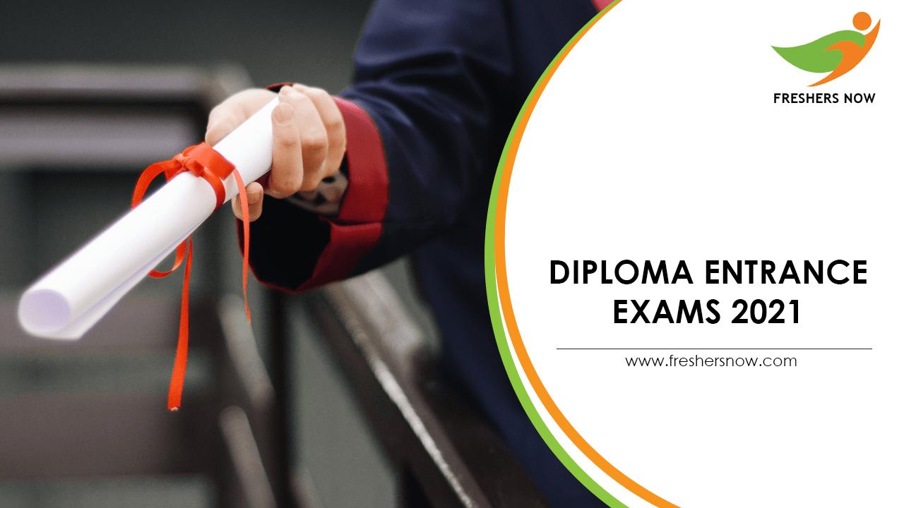 Diploma Entrance Exams 2021
