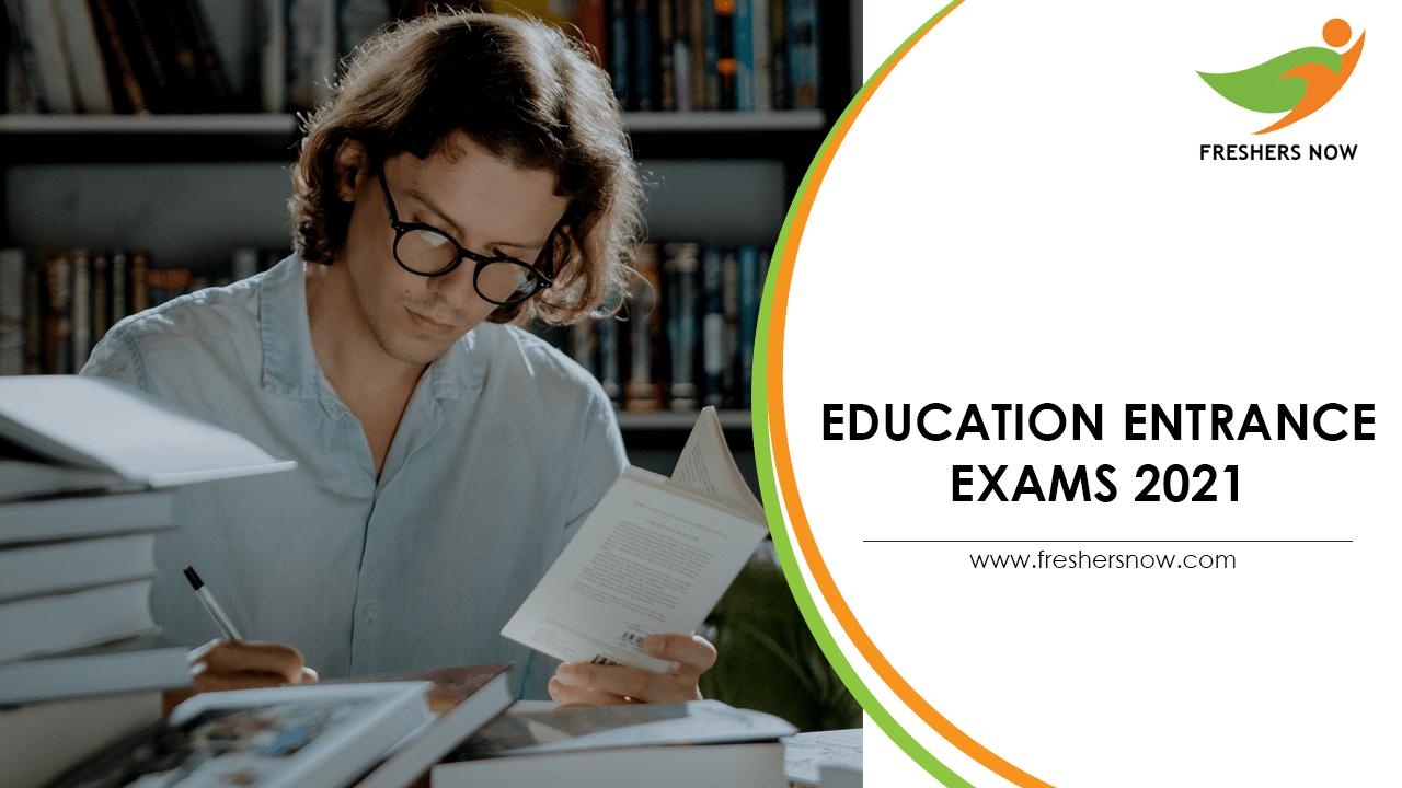 Education Entrance Exams 2021