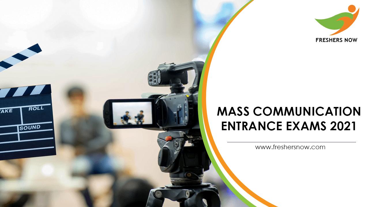 Mass Communication Entrance Exams 2021