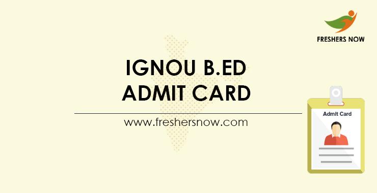 IGNOU B.Ed Entrance Exam Admit Card 2021 (Out) | B.Ed Exam ...
